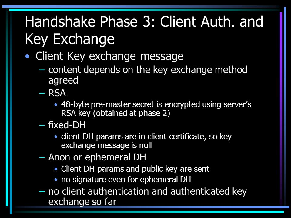 Handshake Phase 3: Client Auth. and Key Exchange