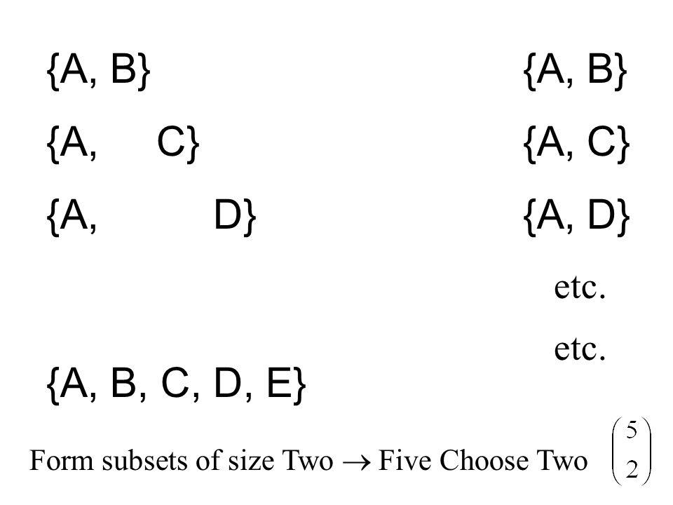 {A, B} {A, B} {A, C} {A, C} {A, D} {A, D} {A, B, C, D, E} etc. etc.