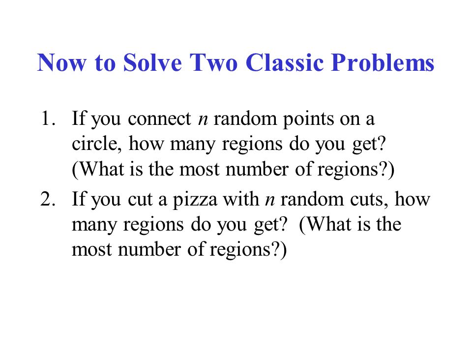 Now to Solve Two Classic Problems