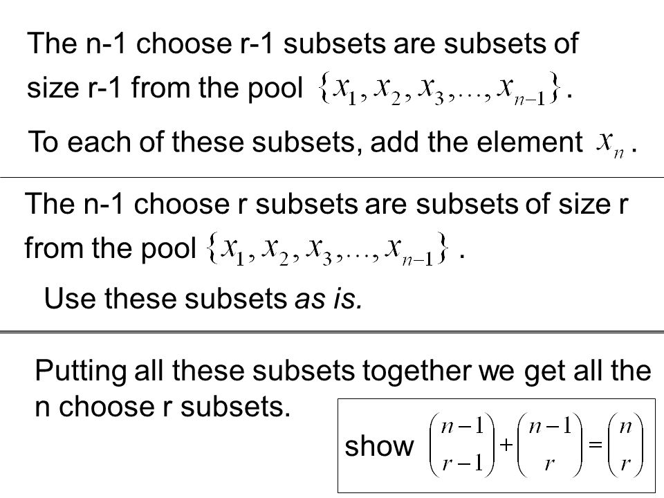 The n-1 choose r-1 subsets are subsets of size r-1 from the pool .