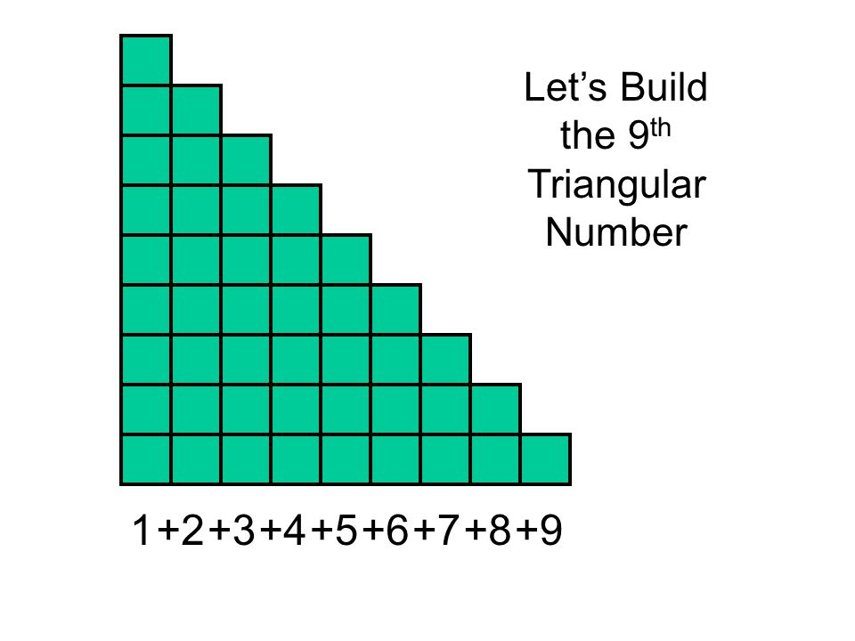 Let's Build the 9th Triangular Number