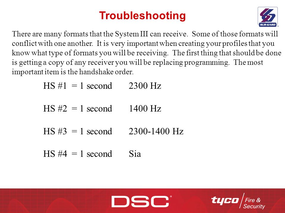 Troubleshooting HS #1 = 1 second 2300 Hz HS #2 = 1 second 1400 Hz