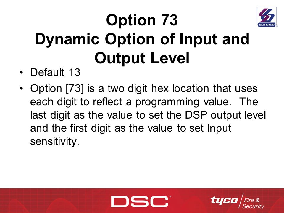 Option 73 Dynamic Option of Input and Output Level