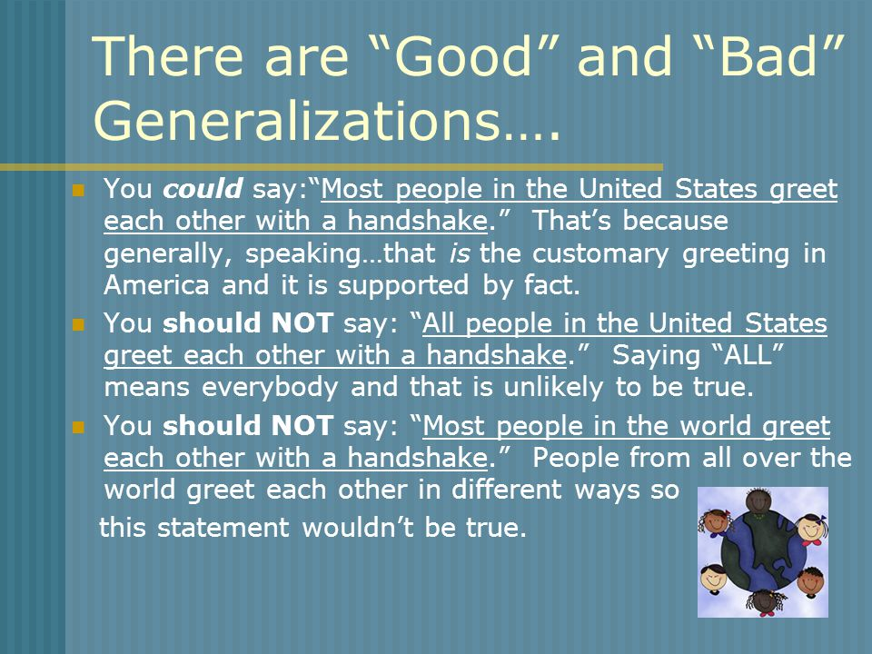 There are Good and Bad Generalizations….