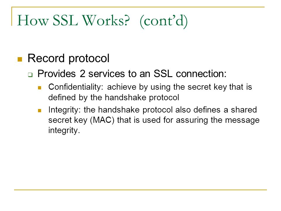 How SSL Works (cont'd) Record protocol