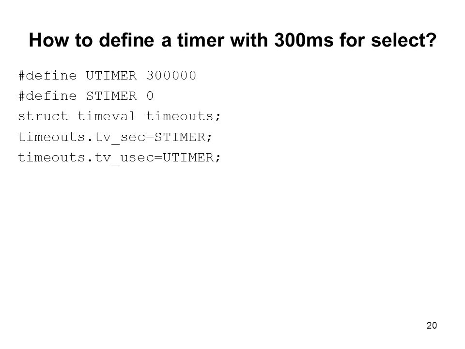 How to define a timer with 300ms for select