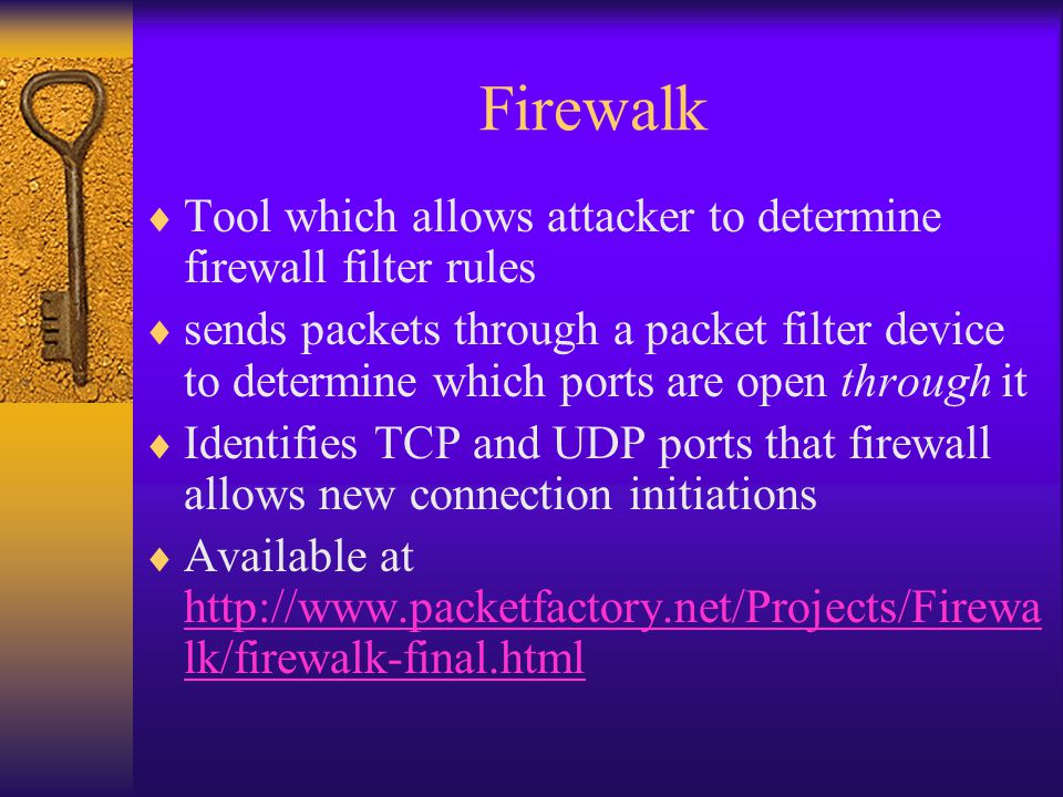 Firewalk Tool which allows attacker to determine firewall filter rules