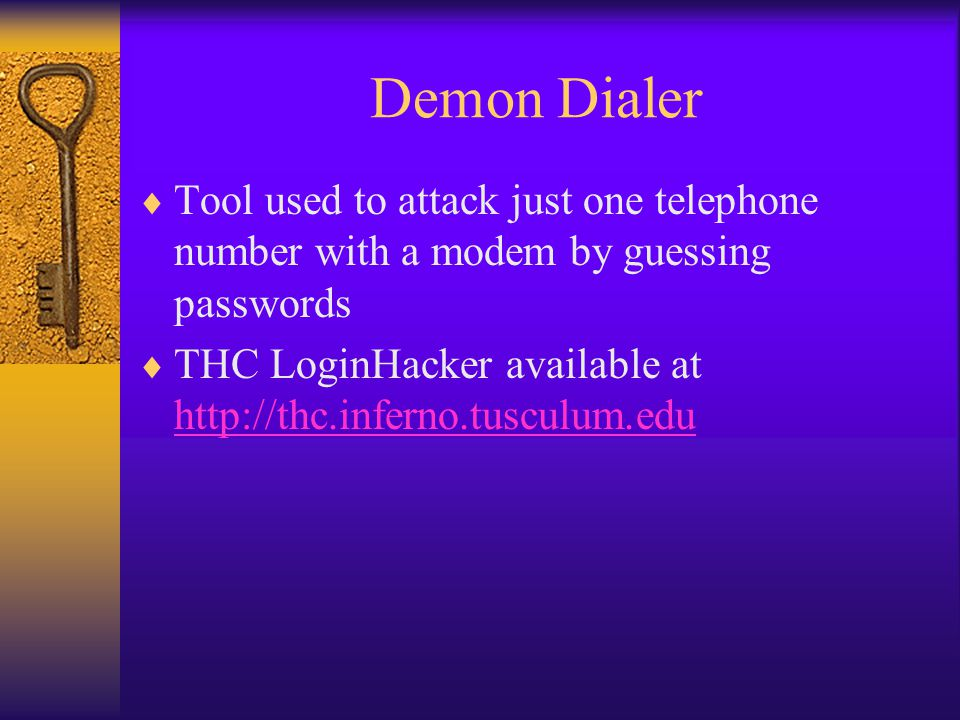 Demon Dialer Tool used to attack just one telephone number with a modem by guessing passwords.