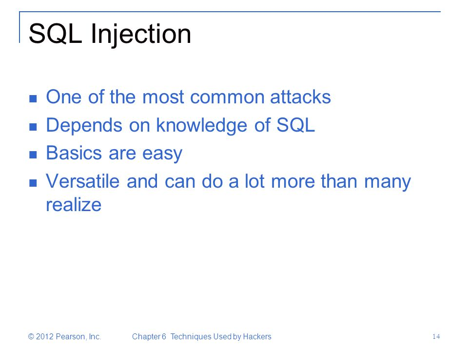 SQL Injection One of the most common attacks