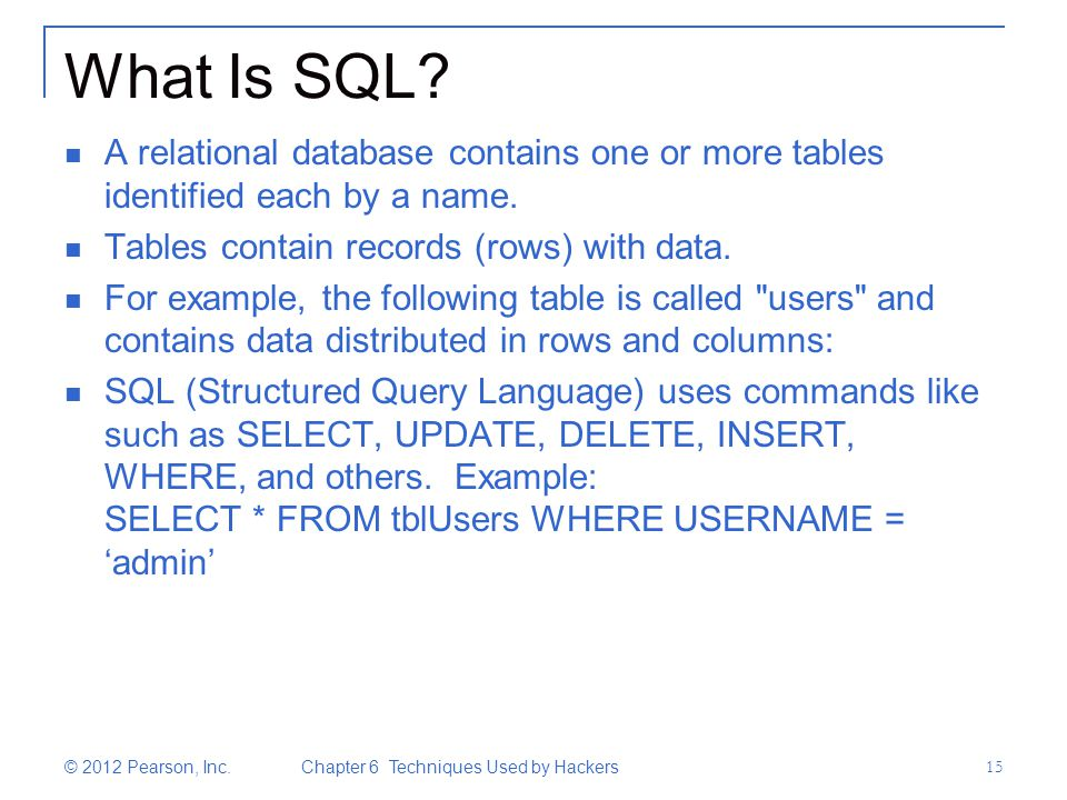 What Is SQL A relational database contains one or more tables identified each by a name. Tables contain records (rows) with data.