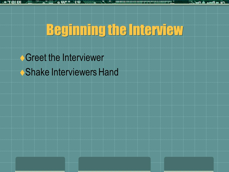 Beginning the Interview