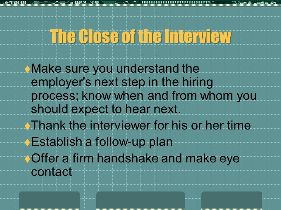 The Close of the Interview
