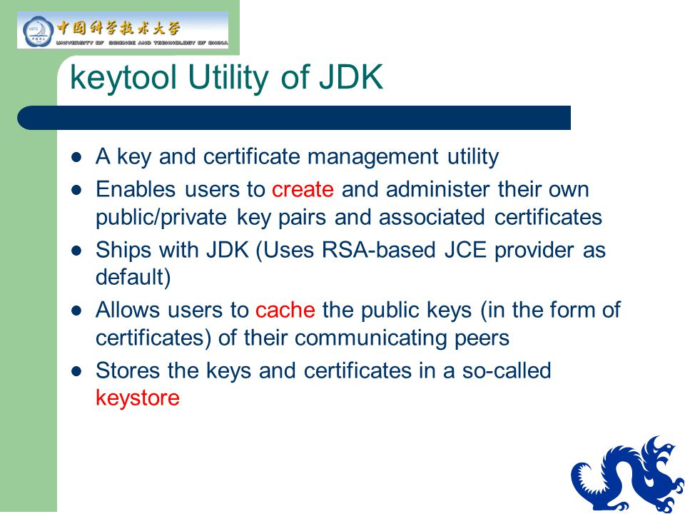 keytool Utility of JDK A key and certificate management utility