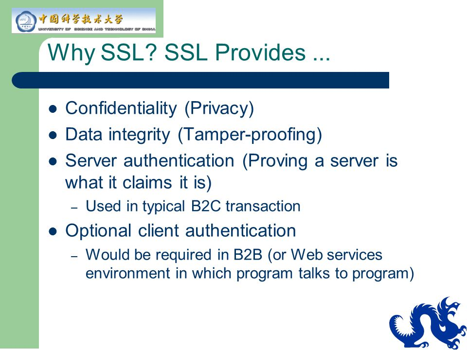 Why SSL SSL Provides ... Confidentiality (Privacy)