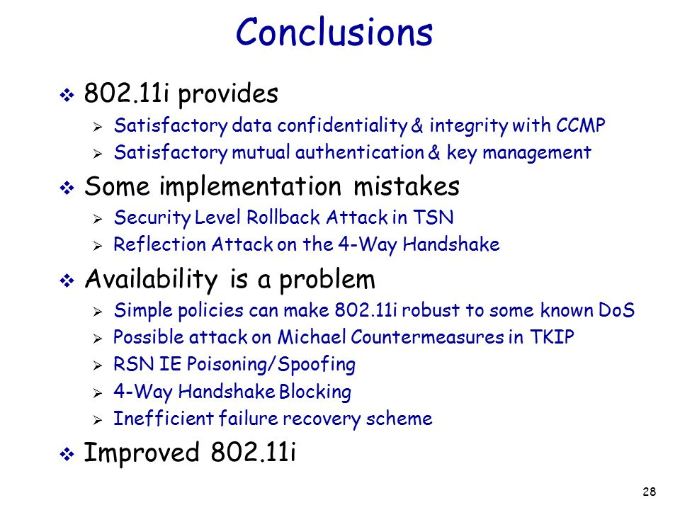 Conclusions 802.11i provides Some implementation mistakes