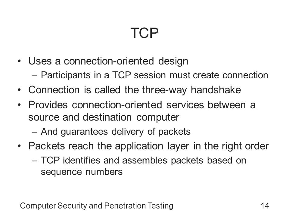 TCP Uses a connection-oriented design