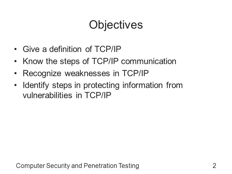 Objectives Give a definition of TCP/IP