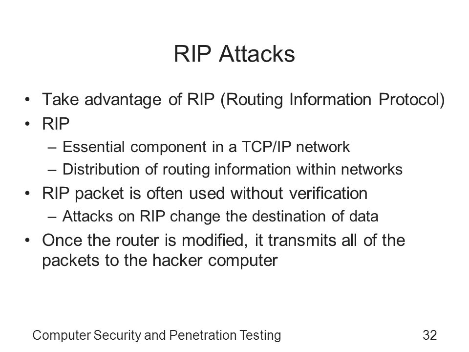 RIP Attacks Take advantage of RIP (Routing Information Protocol) RIP