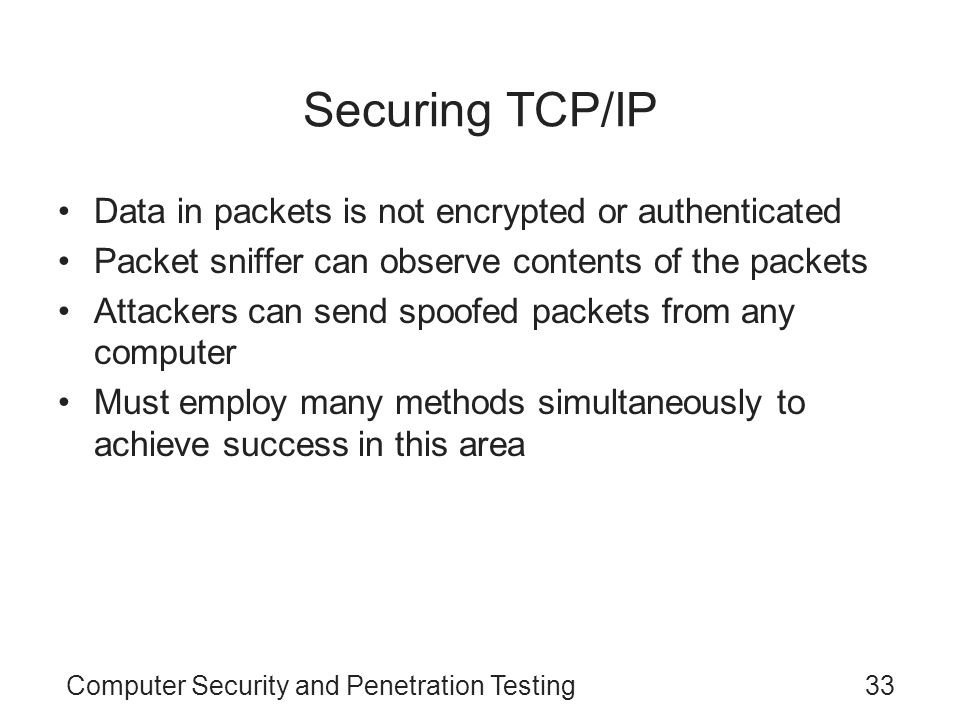Securing TCP/IP Data in packets is not encrypted or authenticated