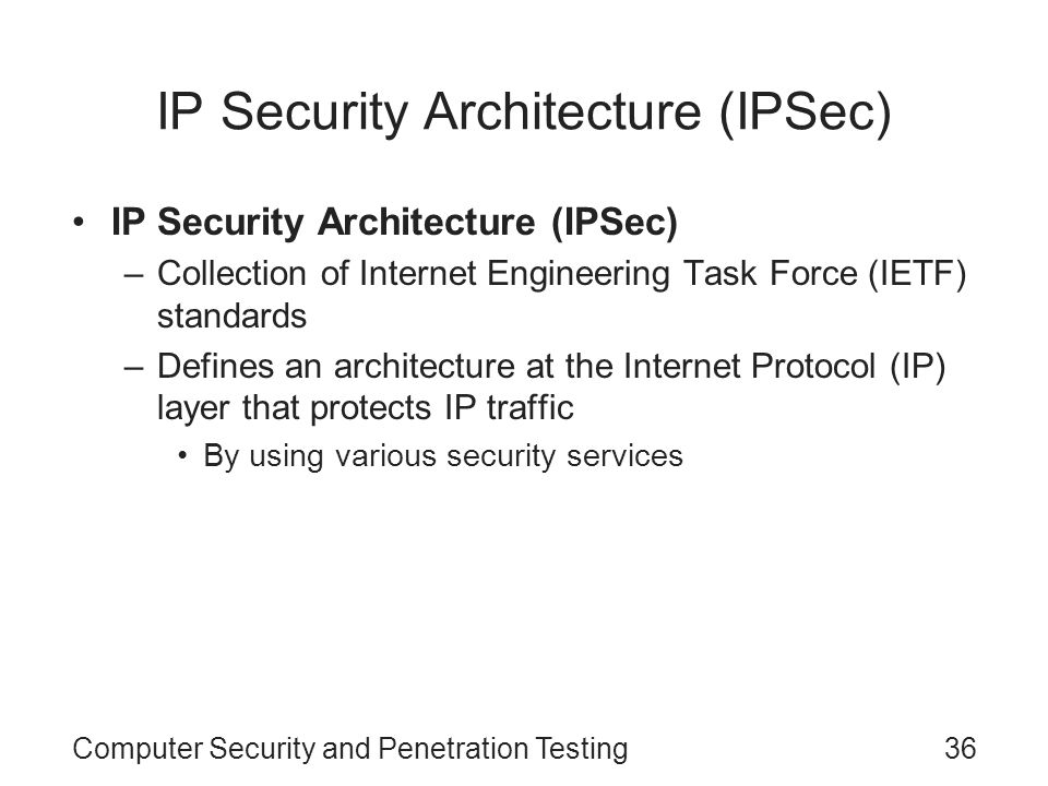 IP Security Architecture (IPSec)