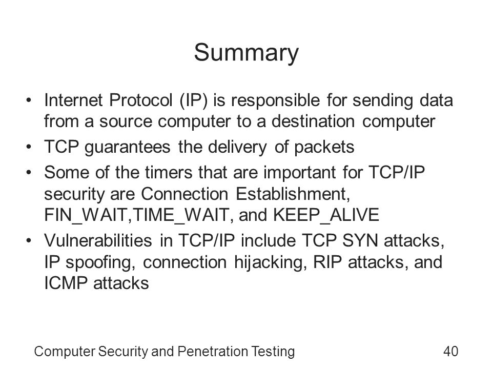 Summary Internet Protocol (IP) is responsible for sending data from a source computer to a destination computer.