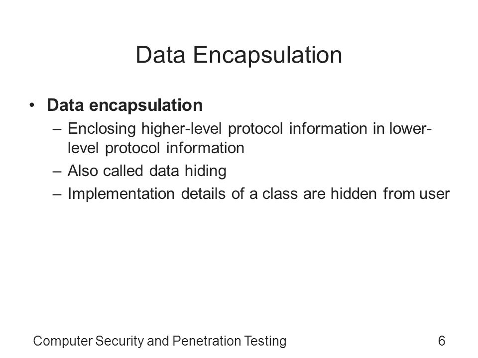 Data Encapsulation Data encapsulation