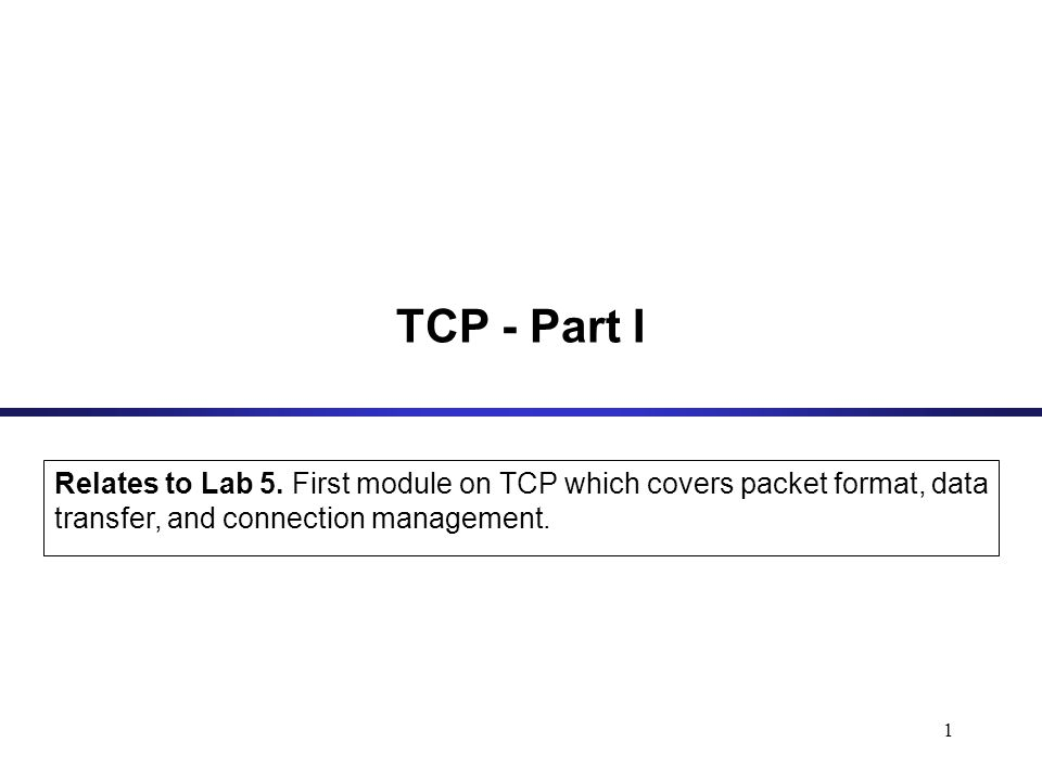 TCP - Part I Relates to Lab 5.