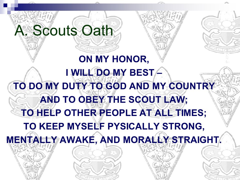 A. Scouts Oath ON MY HONOR, I WILL DO MY BEST –