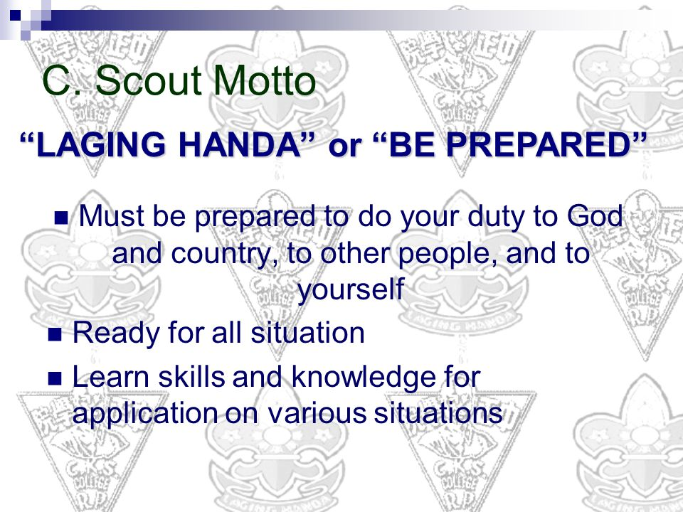 C. Scout Motto LAGING HANDA or BE PREPARED