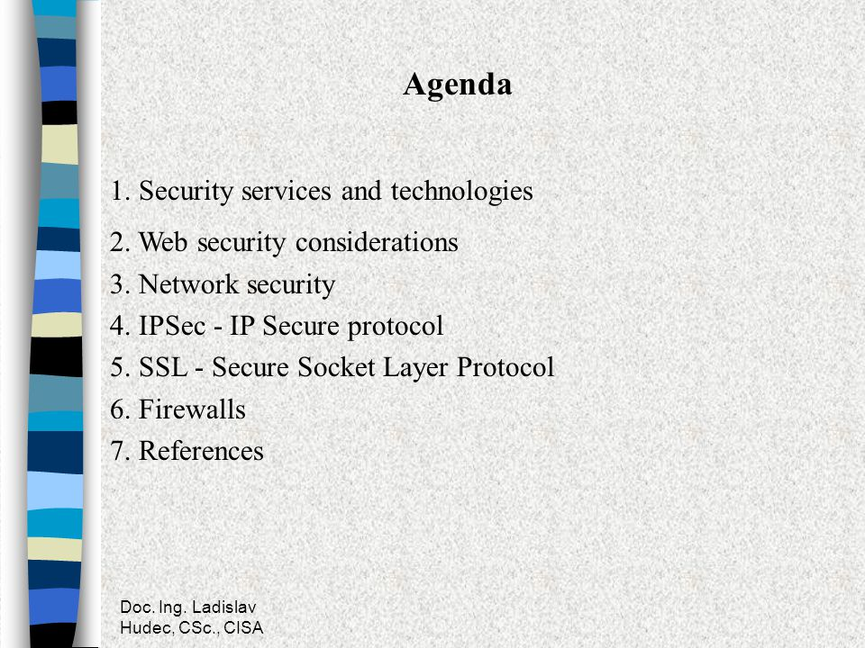Agenda 1. Security services and technologies