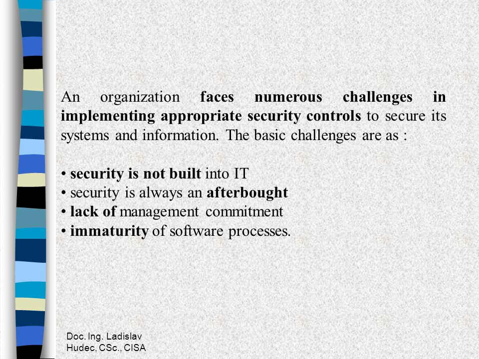 security is not built into IT security is always an afterbought