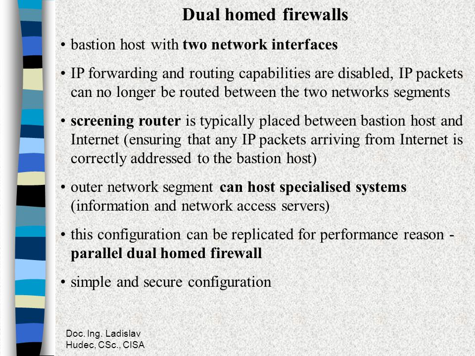 Dual homed firewalls bastion host with two network interfaces