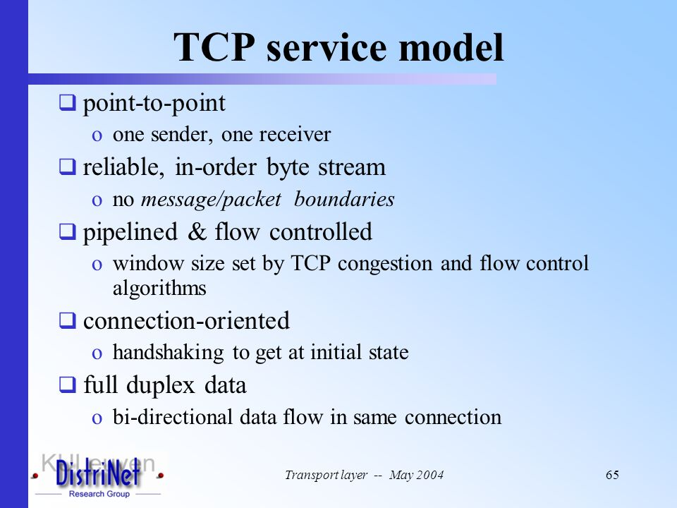 TCP service model point-to-point reliable, in-order byte stream