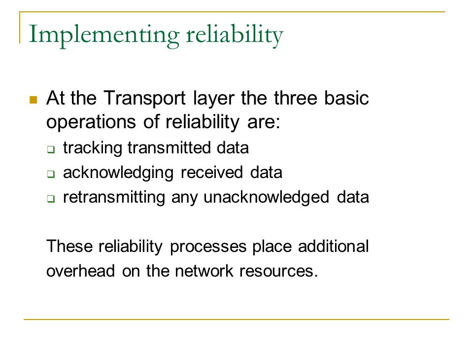 Implementing reliability
