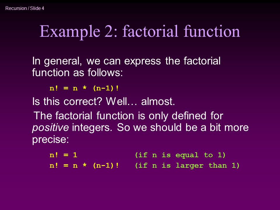 Example 2: factorial function