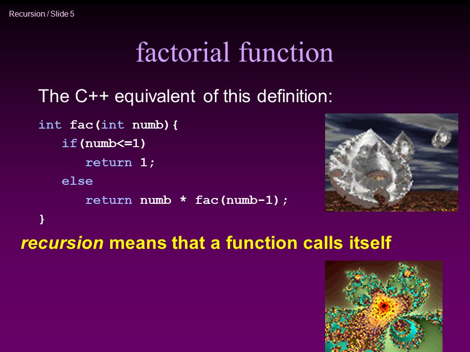factorial function The C++ equivalent of this definition: