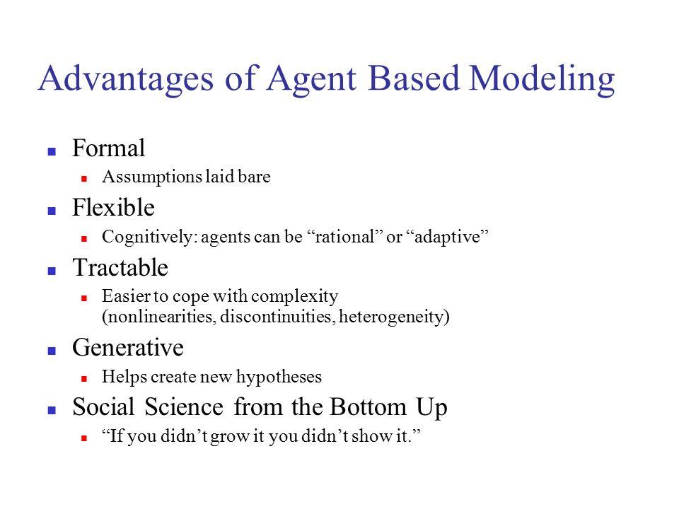 Advantages of Agent Based Modeling