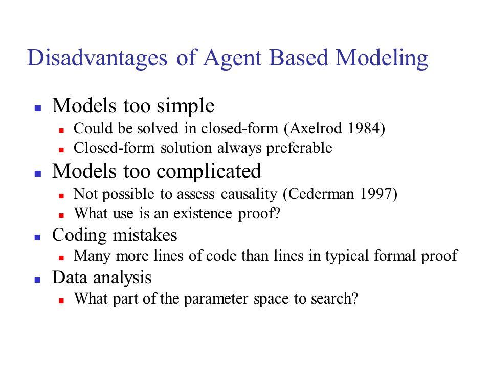 Disadvantages of Agent Based Modeling