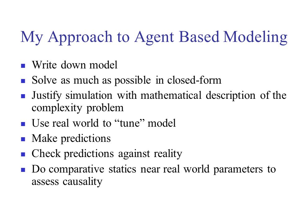 My Approach to Agent Based Modeling