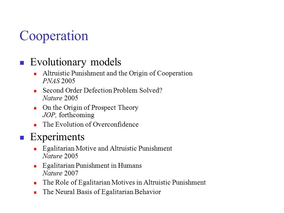 Cooperation Evolutionary models Experiments