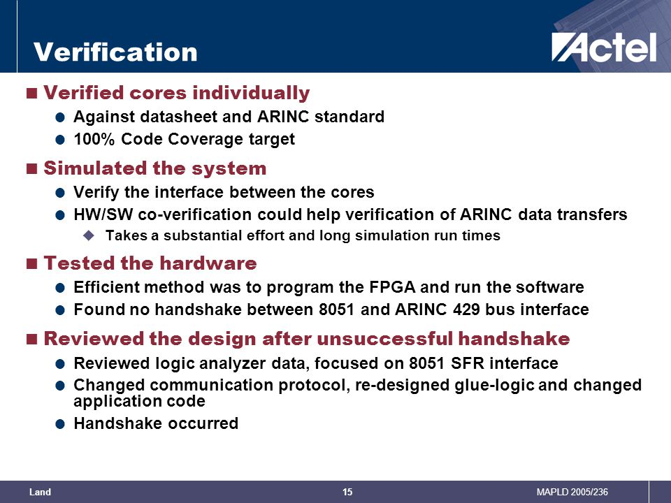 Verification Verified cores individually Simulated the system