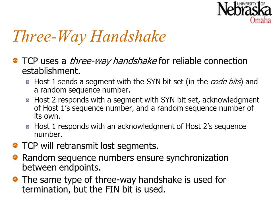 Three-Way Handshake TCP uses a three-way handshake for reliable connection establishment.