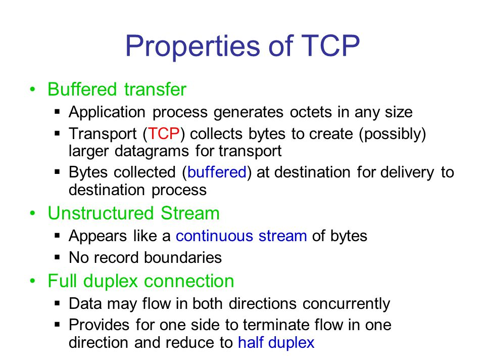 Properties of TCP Buffered transfer Unstructured Stream