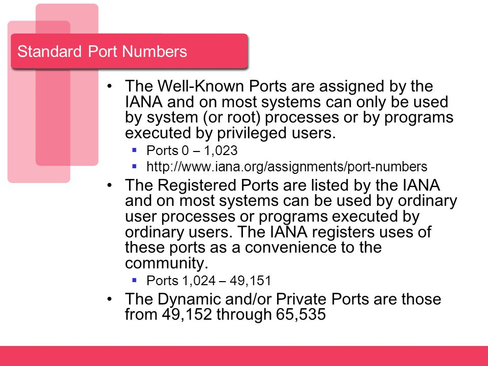 The Dynamic and/or Private Ports are those from 49,152 through 65,535