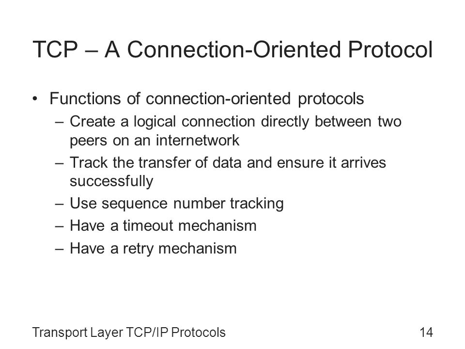 TCP – A Connection-Oriented Protocol