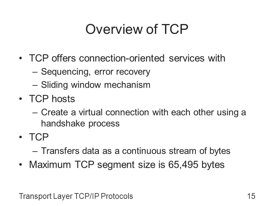 Overview of TCP TCP offers connection-oriented services with TCP hosts