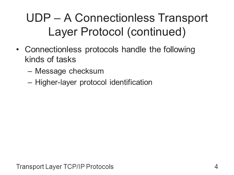 UDP – A Connectionless Transport Layer Protocol (continued)
