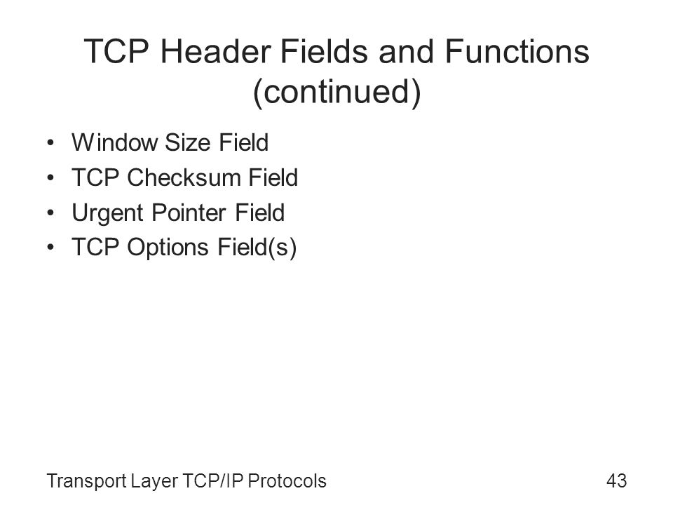 TCP Header Fields and Functions (continued)