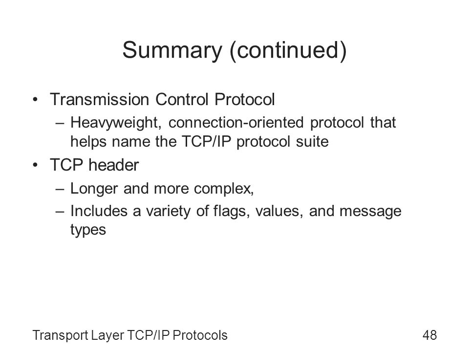 Summary (continued) Transmission Control Protocol TCP header