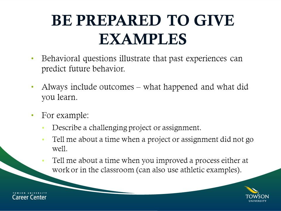 BE PREPARED TO GIVE EXAMPLES